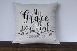 My Grace is All You Need 2 Corinthians 12:9 Scripture Pillow Cover - Returning Grace Designs