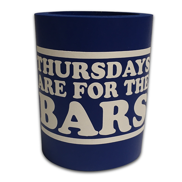 Fat Foam Thursdays Are For The Bars Koozie - Blue