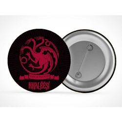Game Of Thrones : Khaleesi - Badges - Game of Thrones - GalaxT