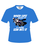 Bike India T-Shirts Bike India T-Shirt : When Life Throws You, A Curve Lean Into It