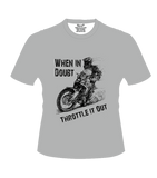 Bike India T-Shirts S / Grey Bike India T-Shirt : When In Doubt Throttle It Out