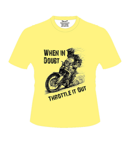 Bike India T-Shirts S / Yellow Bike India T-Shirt : When In Doubt Throttle It Out