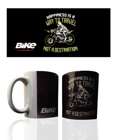 Bike India Mugs Bike India Mug : Happiness Is A Way To Travel, Not A Destination