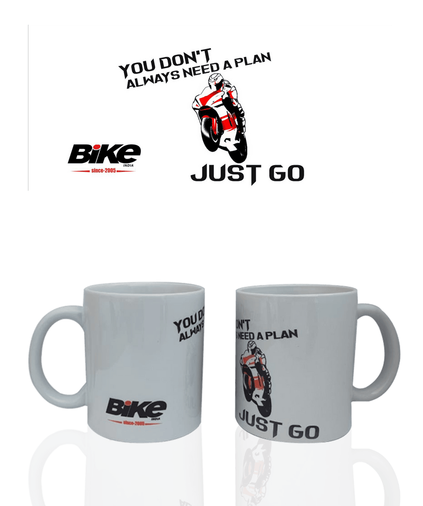 You Don't Always Need A Plan, Just Go! Mug - Bike India - GalaxT