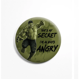 Marvel™ Badges Hulk Badge : Always Angry