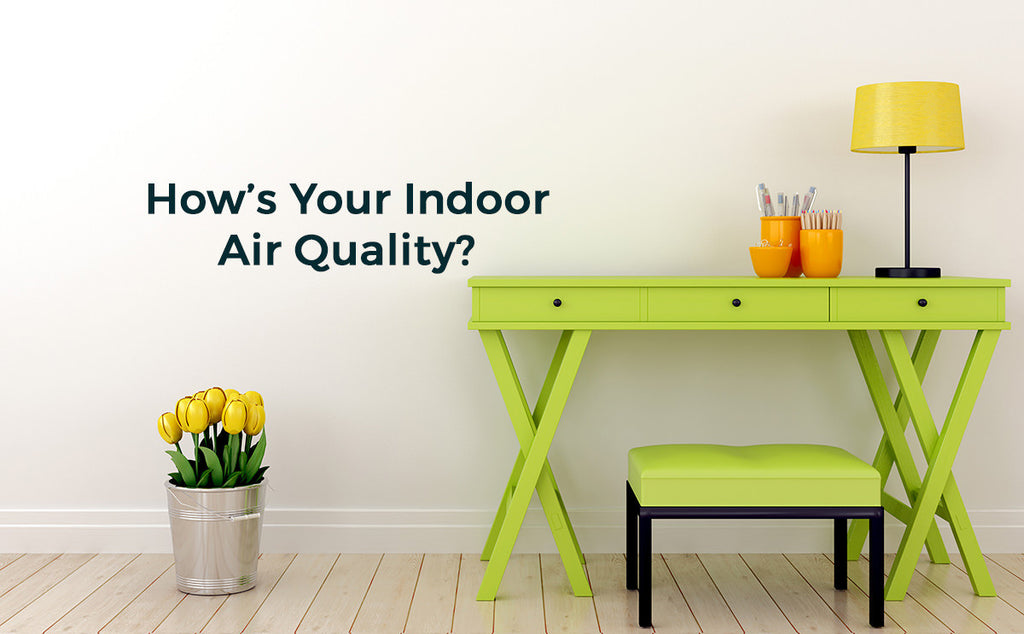Why It's Not Healthy to Ignore Indoor Air Quality