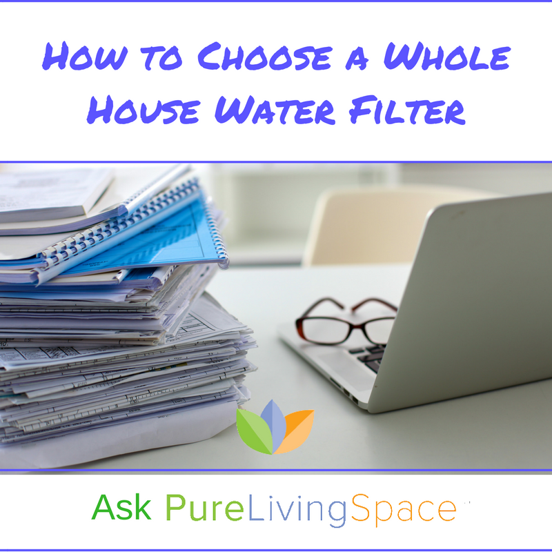 How to Choose Whole House Water Filters