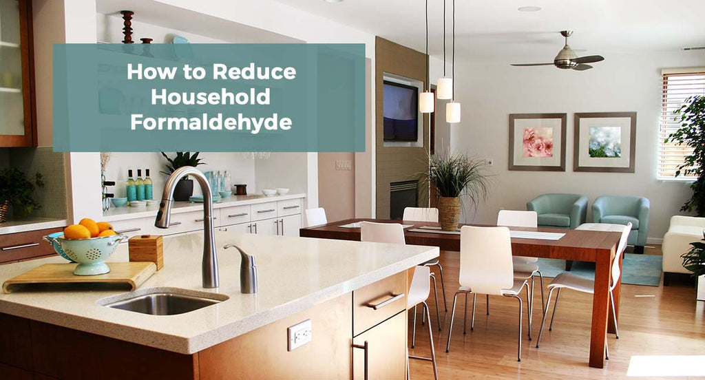 Cut Household Formaldehyde with Nine Proven Ways