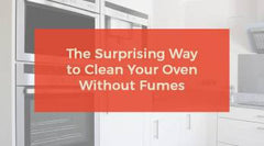 The Surprising Way to a Clean Oven Without Fumes