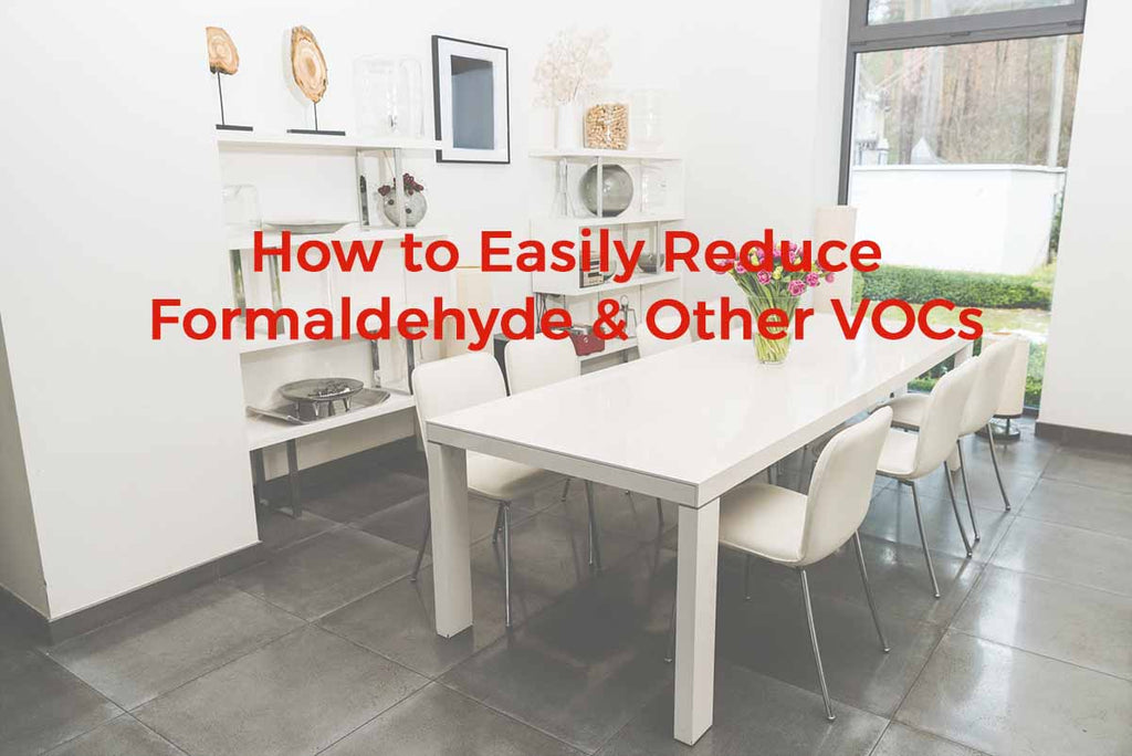 How to Easily Remove Formaldehyde & Other VOCs From Indoor Air