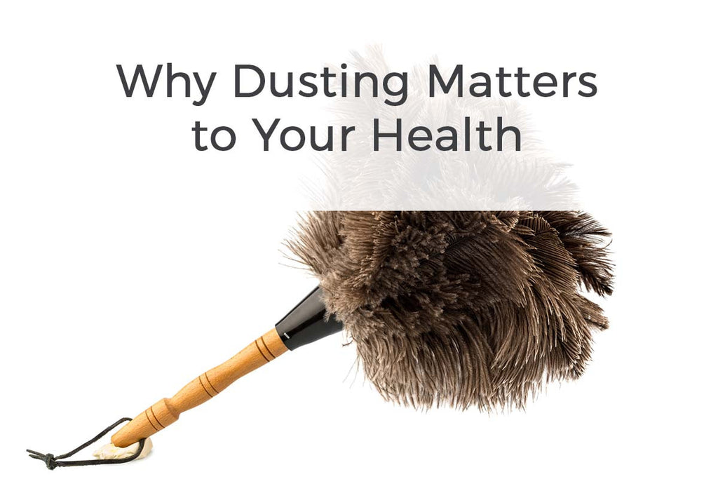 Why Dusting Makes a Difference to Your Health – It's Not What You'd Expect