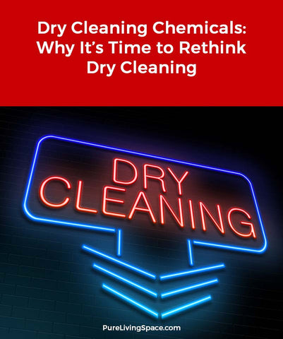 Reducing dry cleaning is important and is easier than you think