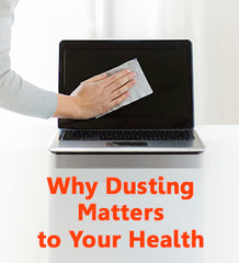 Why Dusting Matters to Your Health