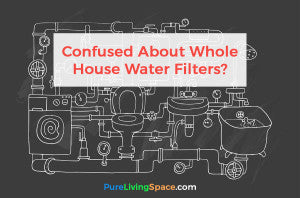 Confused about whole house filters? We can help.