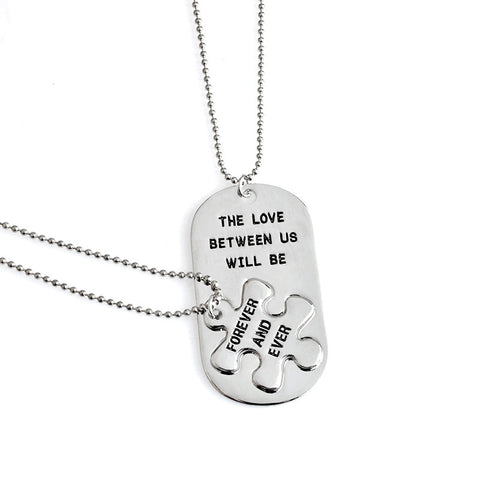 """THE LOVE BETWEEN US WILL BE FOREVER AND EVER"" Dog Tag for two"