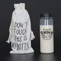 """Don't Touch This Is My Bottle"" BTS Water Bottle"