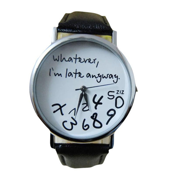 'Whatever I am Late Anyway' Watch - Sohaila's Boutique of Treasures