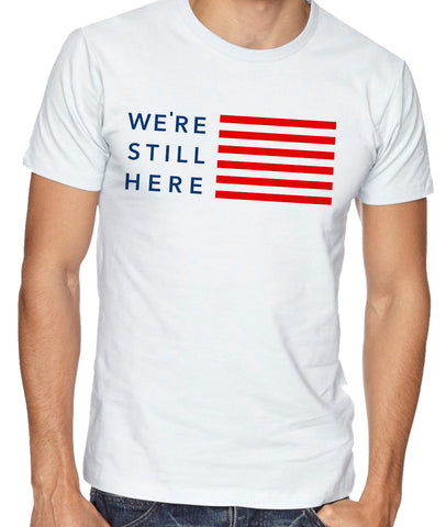 We're Still Here™ United Tee
