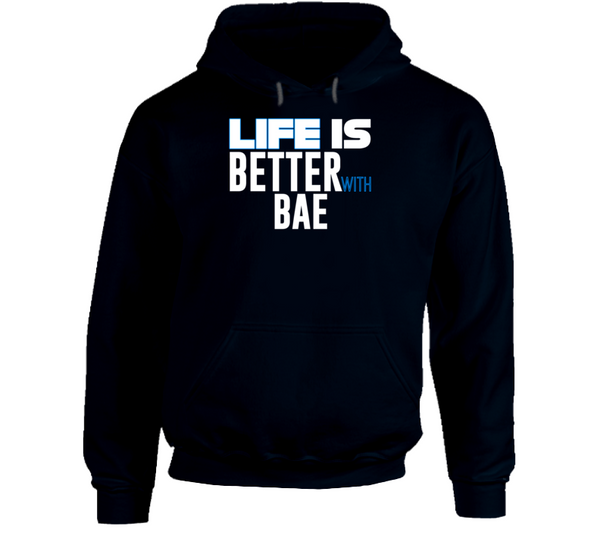 Life Is Better With Bae Hoodie