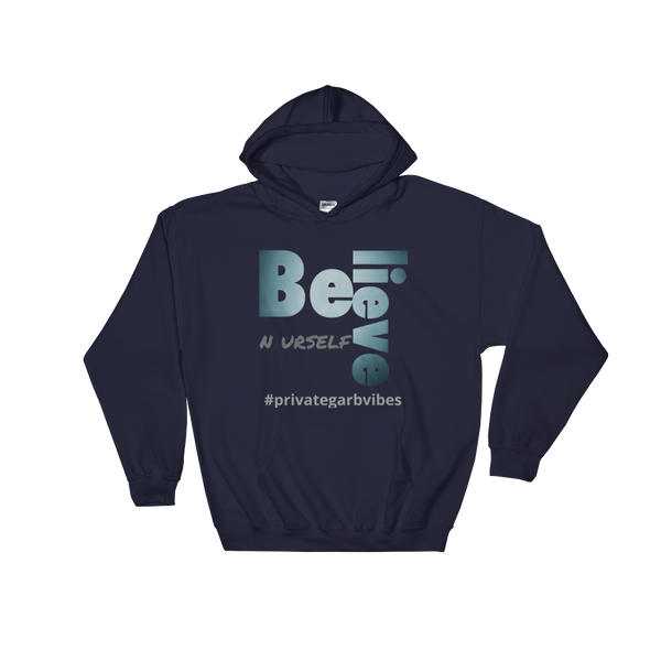 Believe N Urself Hooded Sweatshirt Light