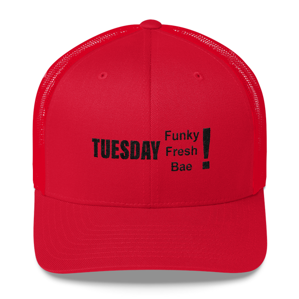 TUESDAY Funky Fresh Bae! Trucker Cap