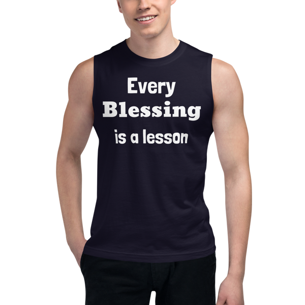 Every blessing is a lesson Muscle Shirt (CREATE YOUR PERSONALIZED DESIGN)