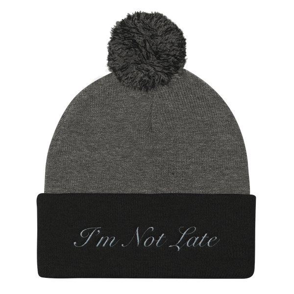 I'm Not Late Pom Pom Knit Cap