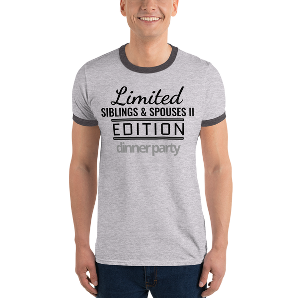 Limited Siblings & Spouses Edition Dinner Party Ringer T-Shirt - FREE SHIPPING!