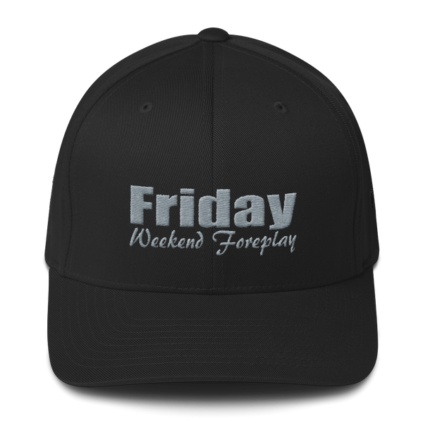 Friday Weekend Foreplay Structured Twill Cap