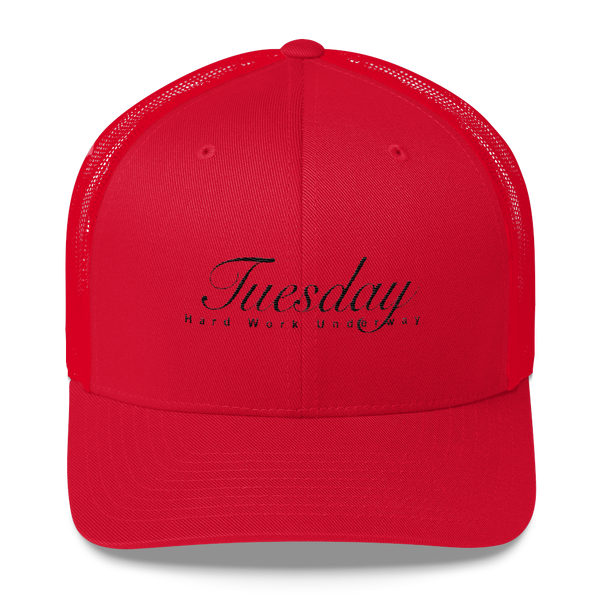 Tuesday Hard Work Underway Trucker Cap