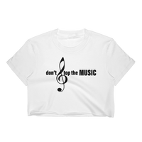 Don't Stop The Music Women's Crop Top