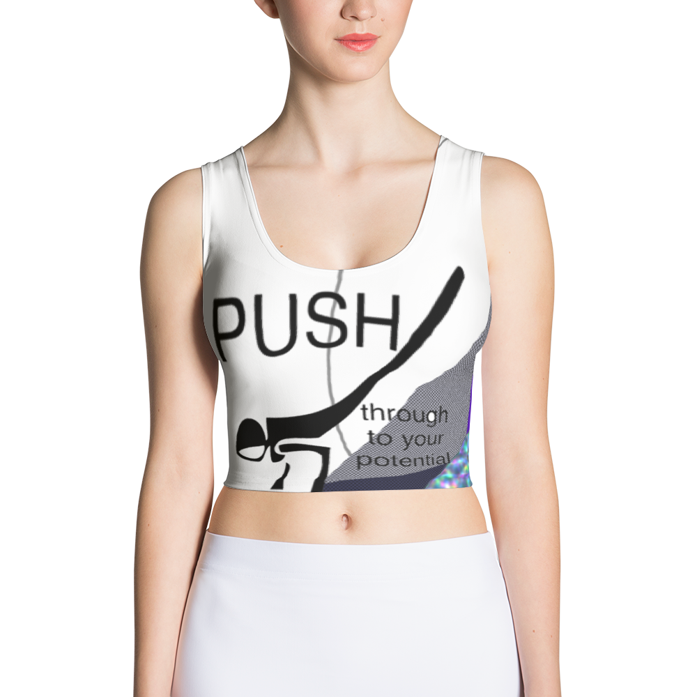 Push Through To Your Potential Sublimation Cut & Sew Crop Top
