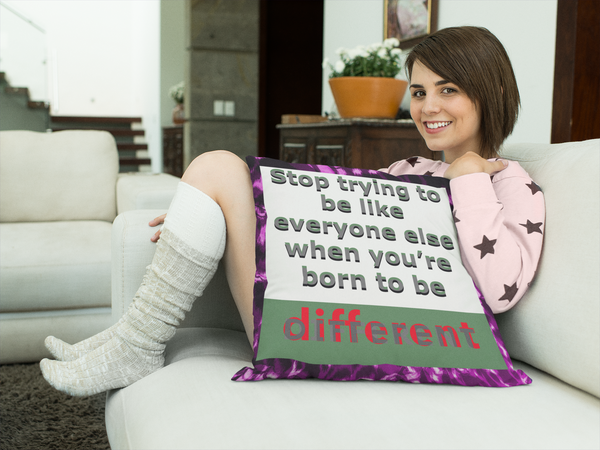 Stop Trying To Be Like Everyone Else Square Pillow