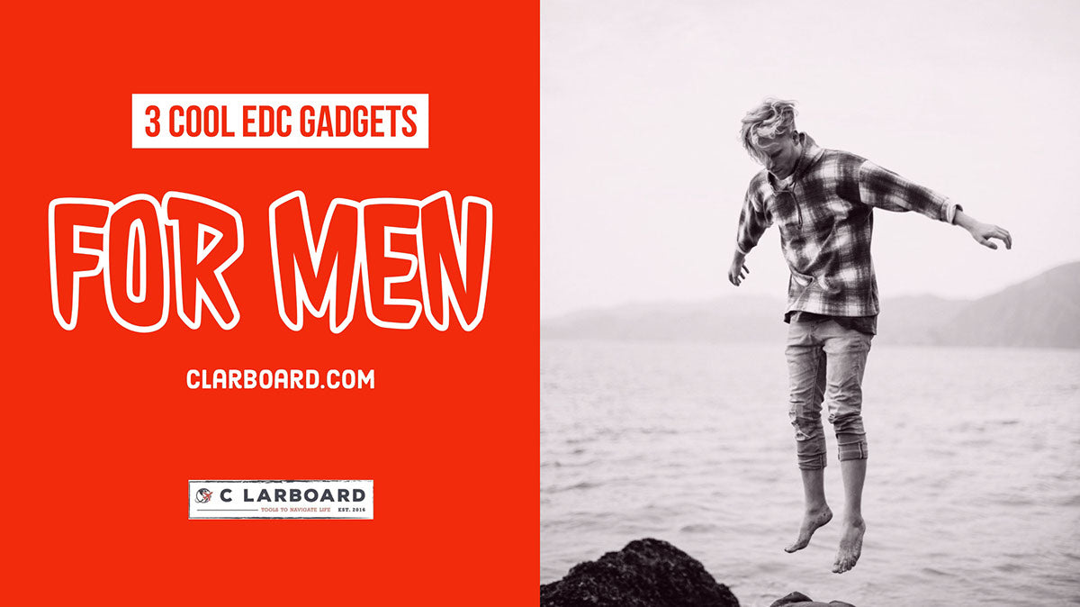 3 EDC Gadgets for Men to Help Them MacGyver Their Way Through The Day
