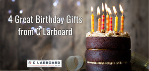 4 Great Birthday Gifts from C Larboard