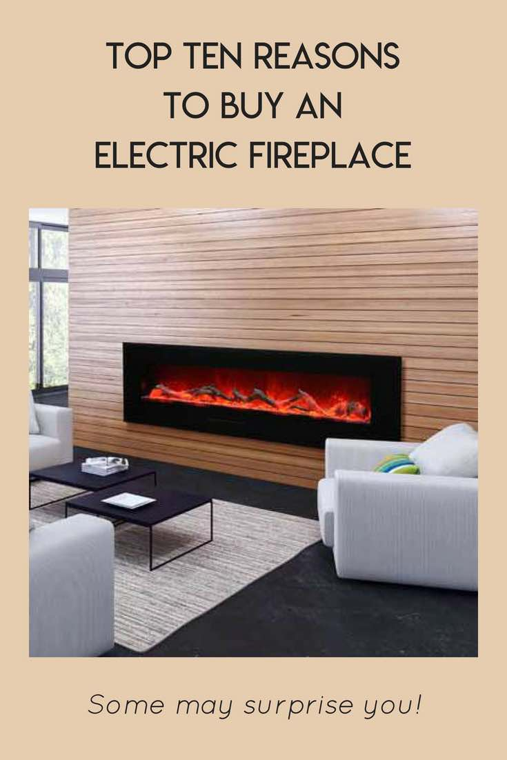 Top Ten Reasons to Buy an Electric Fireplace
