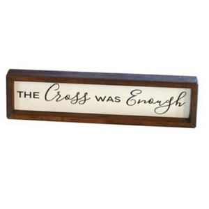 The Cross Was Enough Sign
