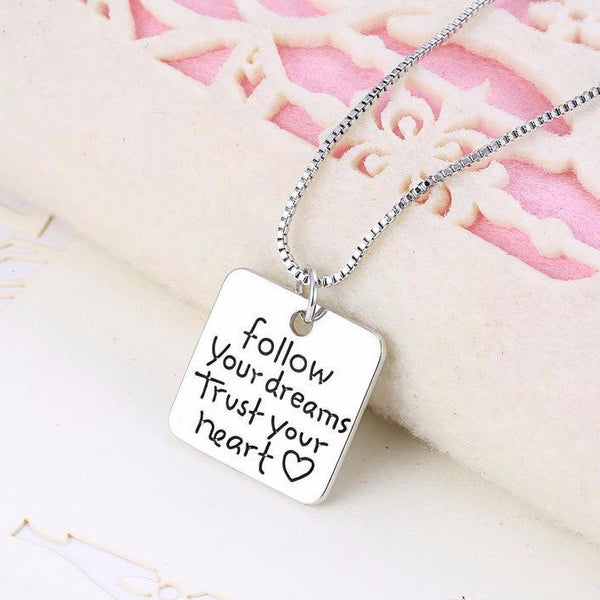 """Follow Your Dreams Trust Your Heart"" Necklace"