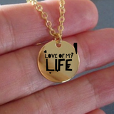 Love Of My Life Necklace - Romantic Pendant - Great Gift For Both Men And Woman - plated Engraved - Uncle Seal