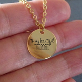 To My Beautiful Daughter Pendant - Gold plated Palted/Stainless Steel Silver Laser Engraved Chain Necklace - Great Gift Charm From Mom or Dad - Uncle Seal