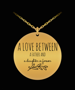 Dad Daughter Necklace - Love Forever - Jewelry Gift Charm From Father - Silver/Gold Laser Engraved Pendant - Uncle Seal