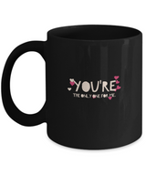 You're the only one for me Coffee Mug Design - Uncle Seal
