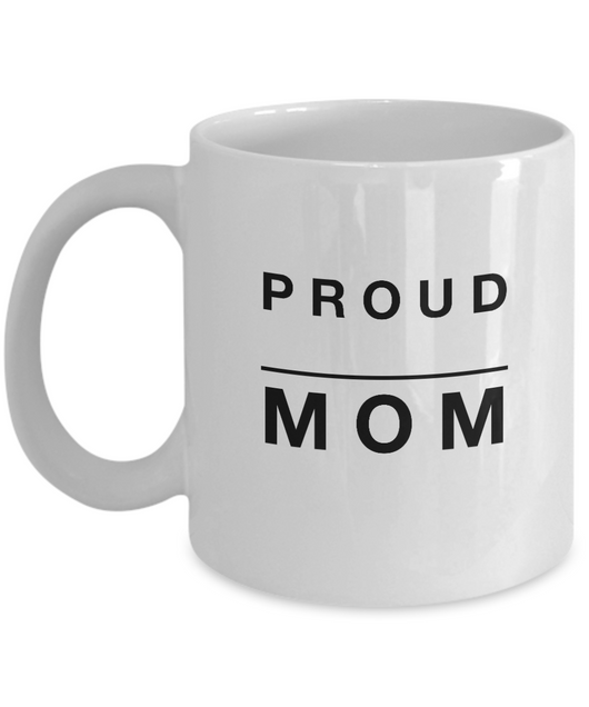 Proud Mom - White Coffee Mug - Uncle Seal