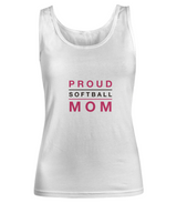 Proud Softball Mom - White Woman Tank - Uncle Seal