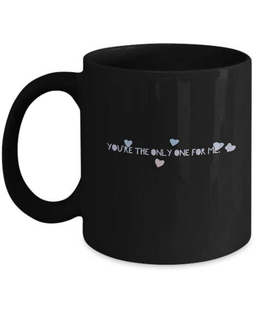 You're the only one for me Coffee Mug Black - Uncle Seal