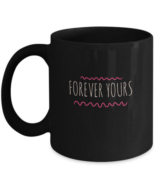 Forever Yours - Coffee Mug Black - Uncle Seal