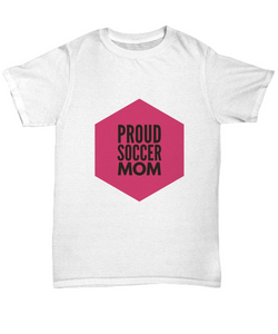 Proud Soccer Mom - White Shirt Design - Uncle Seal
