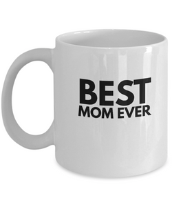Best Mom Ever - Gift For Mom - White Coffee Mug 11oz - For Her - Mother Present - Uncle Seal