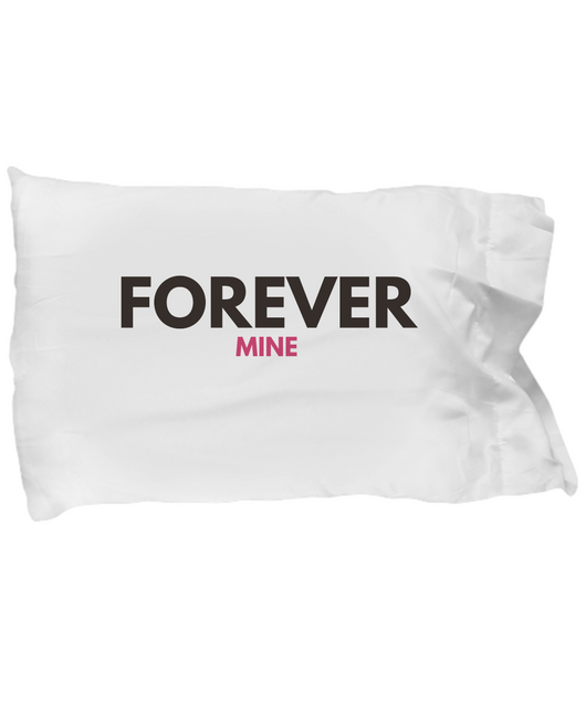 Forever Mine - Pillow Case - Uncle Seal