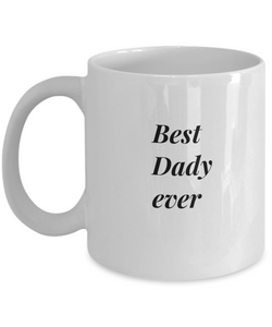 11 Oz Coffee Mug   Best Daddy Ever   Great Gift For Men   Uncle Seal